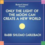 """Only the Light of the Moon…"" with Rabbi Shlomo Carlebach"
