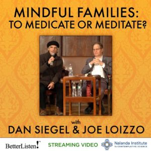 Mindful Families: To Medicate or Meditate