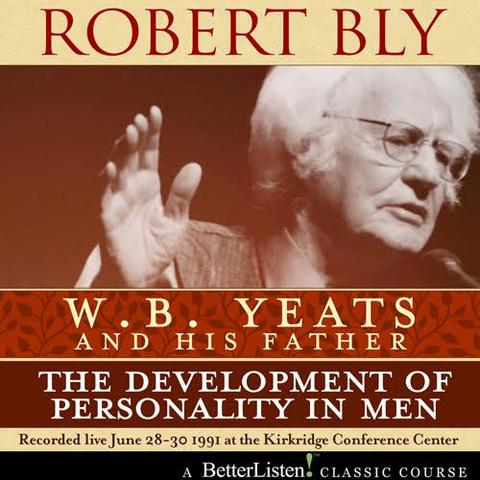 Robert Bly – WB Yeats and His Father
