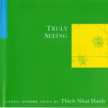 Truly Seeing by Thich Nhat Hanh