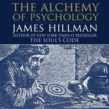 James Hillman on Psychological Alchemy