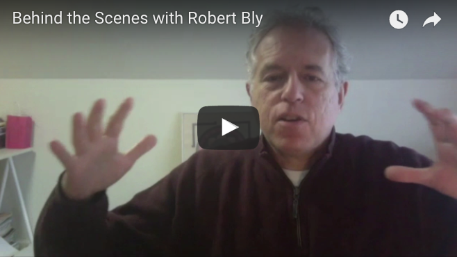 Behind the Scenes with Robert Bly