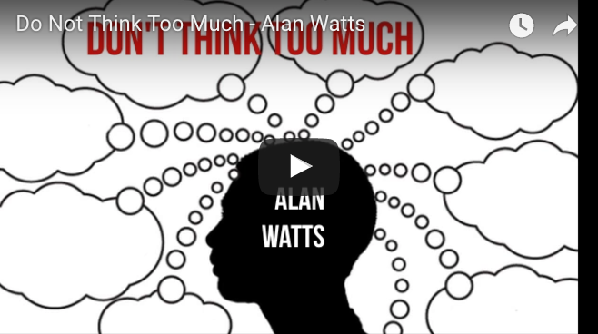 Why Overthinking Kills Us—Alan Watts