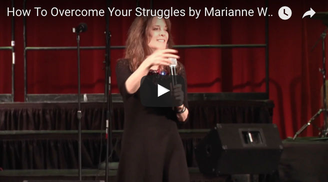 How To Overcome Your Struggles by Marianne Williamson