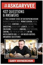 #AskGaryVee: One Entrepreneur's Take on Leadership, Social Media, and Self-Awareness – Excerpt