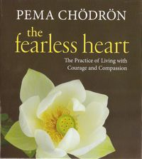 The Fearless Heart with Pema Chodron