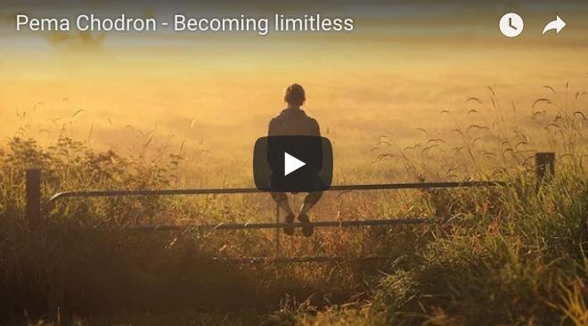 Pema Chodron – Becoming Limitless