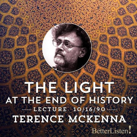 The Light at the End of History Preview II with Terence McKenna
