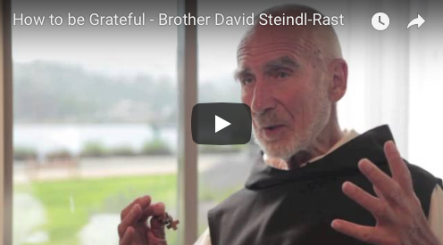 How to be Grateful – Brother David Steindl-Rast
