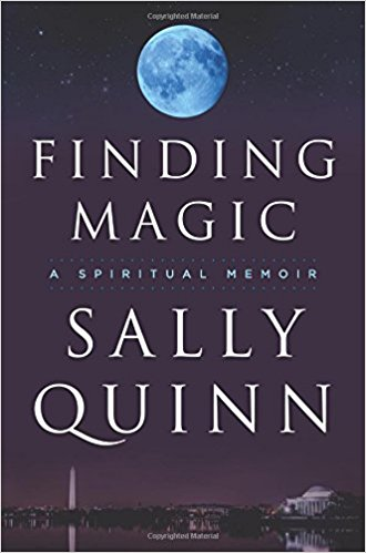 Finding Magic : A Spiritual Memoir by Sally Quinn Excerpt