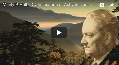 Manly P. Hall – Diversification of Activities as a Secret of Mental Health