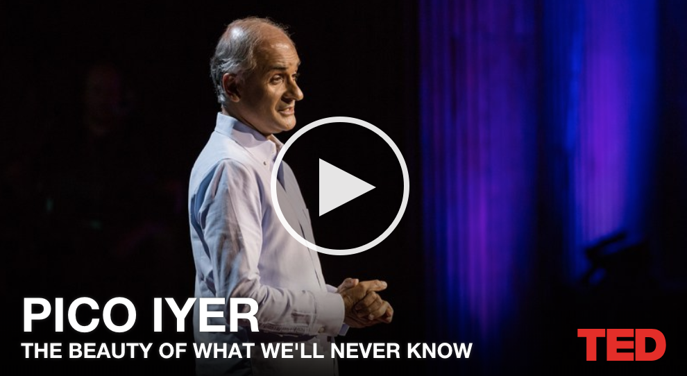 Pico Iyer: The beauty of what we'll never know
