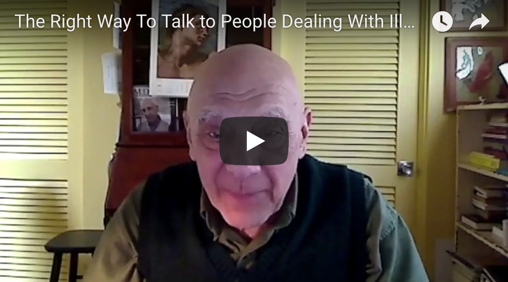 The Right Way To Talk to People Dealing With Illness
