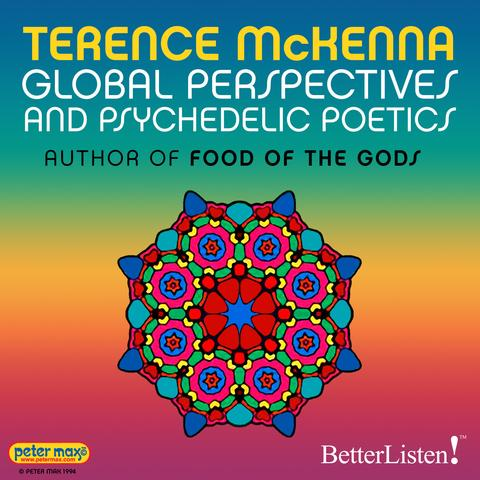 Global Perspectives and Psychedelic Poetics with Terence McKenna Part II