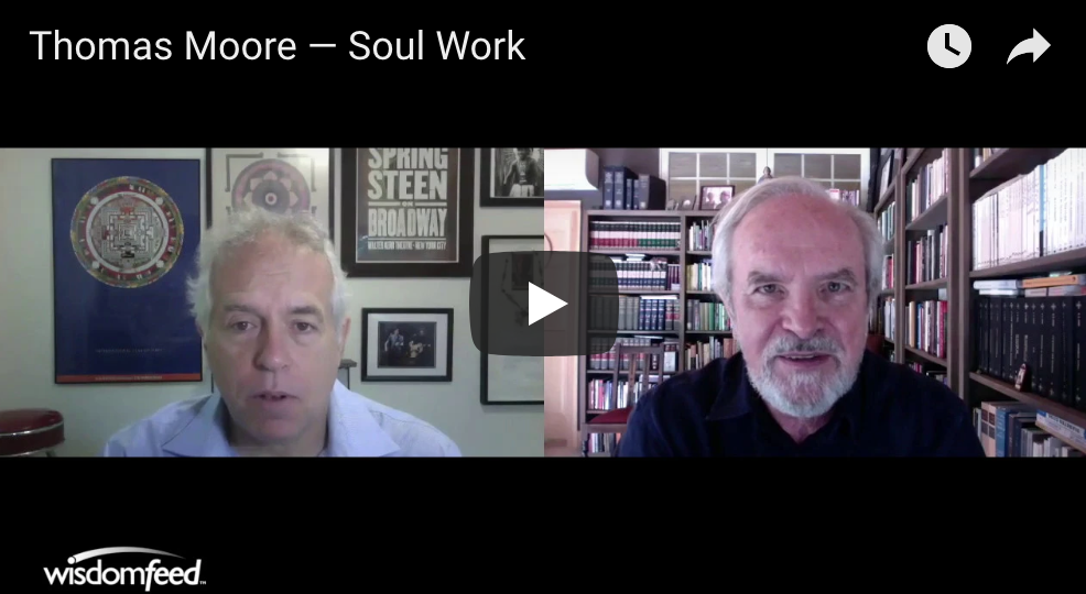 Thomas Moore — Soul Work
