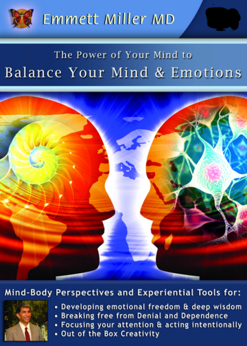 Balance Your Mind and Emotions With Dr. Emmett Miller Excerpt