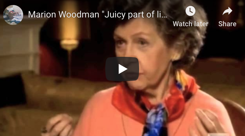 "Marion Woodman ""Juicy part of life"""