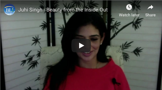 Beauty from The Inside Out with Juhi SIngh