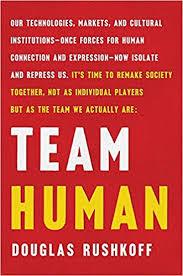 Douglas Rushkoff – Team Human  – book excerpt